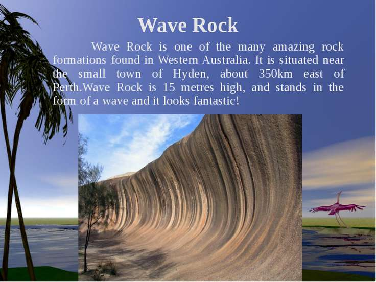 Wave Rock Wave Rock is one of the many amazing rock formations found in Weste...