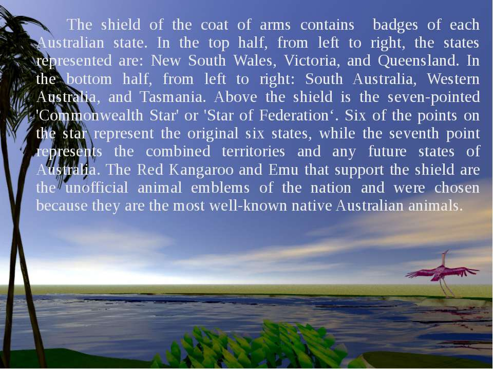 The shield of the coat of arms contains badges of each Australian state. In t...