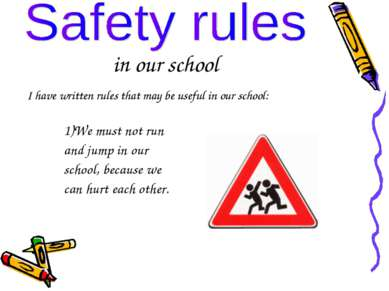 in our school I have written rules that may be useful in our school: We must ...