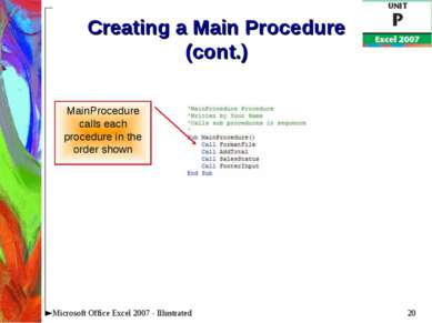 * Microsoft Office Excel 2007 - Illustrated Creating a Main Procedure (cont.)...