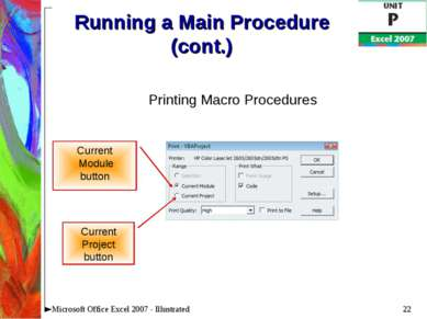 * Microsoft Office Excel 2007 - Illustrated Running a Main Procedure (cont.) ...