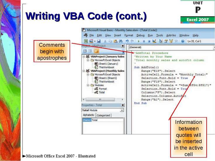 * Microsoft Office Excel 2007 - Illustrated Writing VBA Code (cont.) Comments...