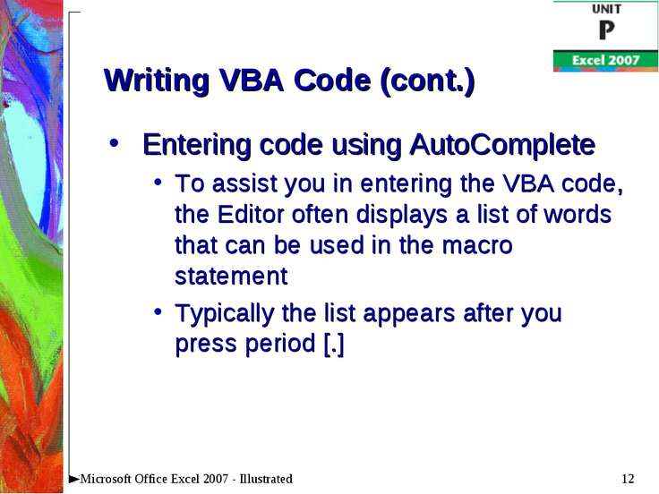 * Microsoft Office Excel 2007 - Illustrated Writing VBA Code (cont.) Entering...
