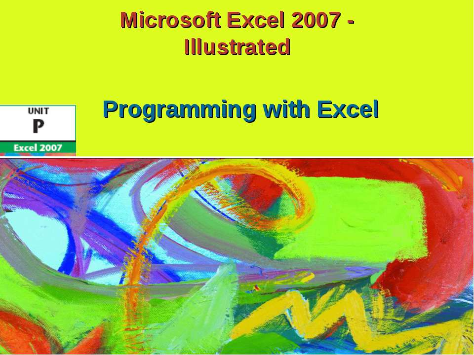 Microsoft Excel 2007 - Illustrated Programming with Excel