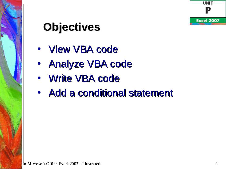* Microsoft Office Excel 2007 - Illustrated View VBA code Analyze VBA code Wr...