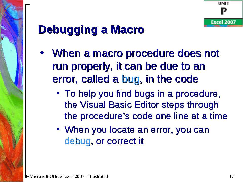 * Microsoft Office Excel 2007 - Illustrated Debugging a Macro When a macro pr...