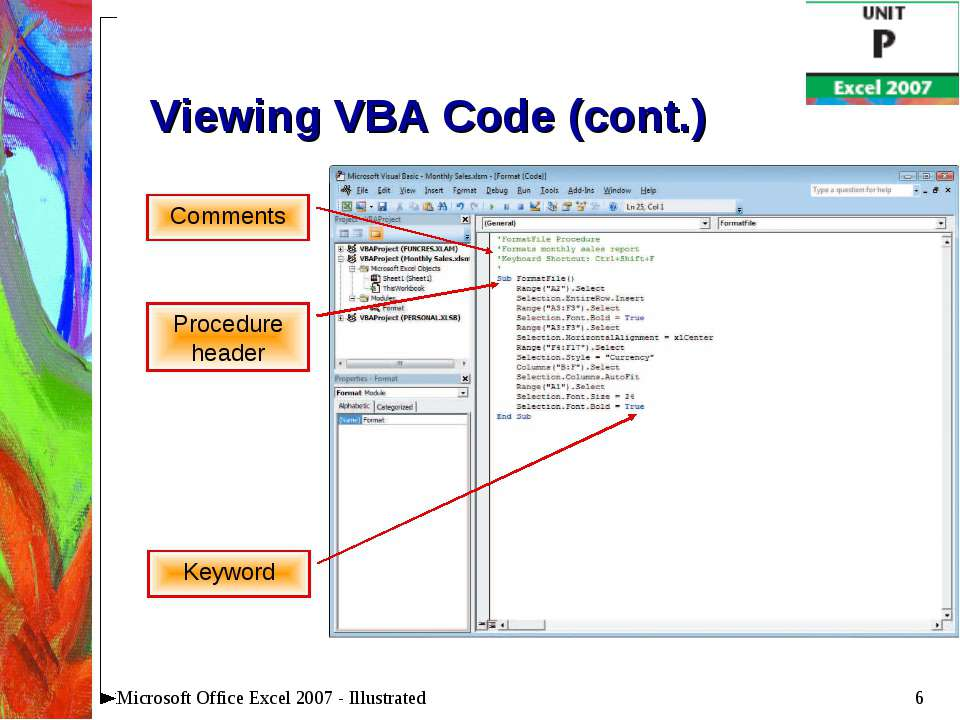* Microsoft Office Excel 2007 - Illustrated Viewing VBA Code (cont.) Comments...