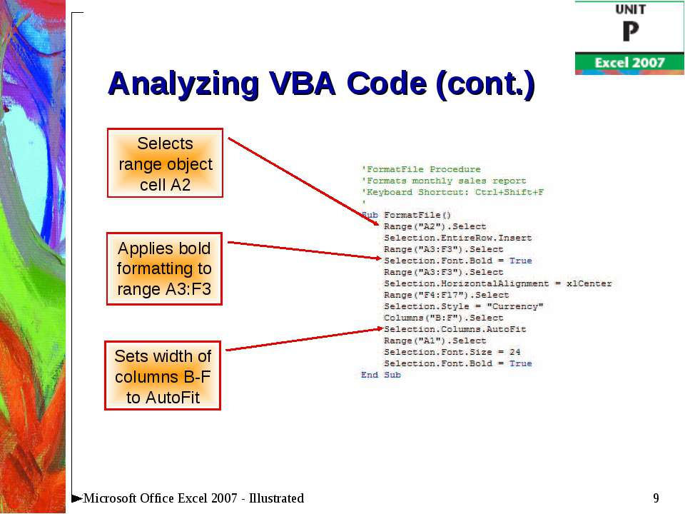 * Microsoft Office Excel 2007 - Illustrated Analyzing VBA Code (cont.) Select...