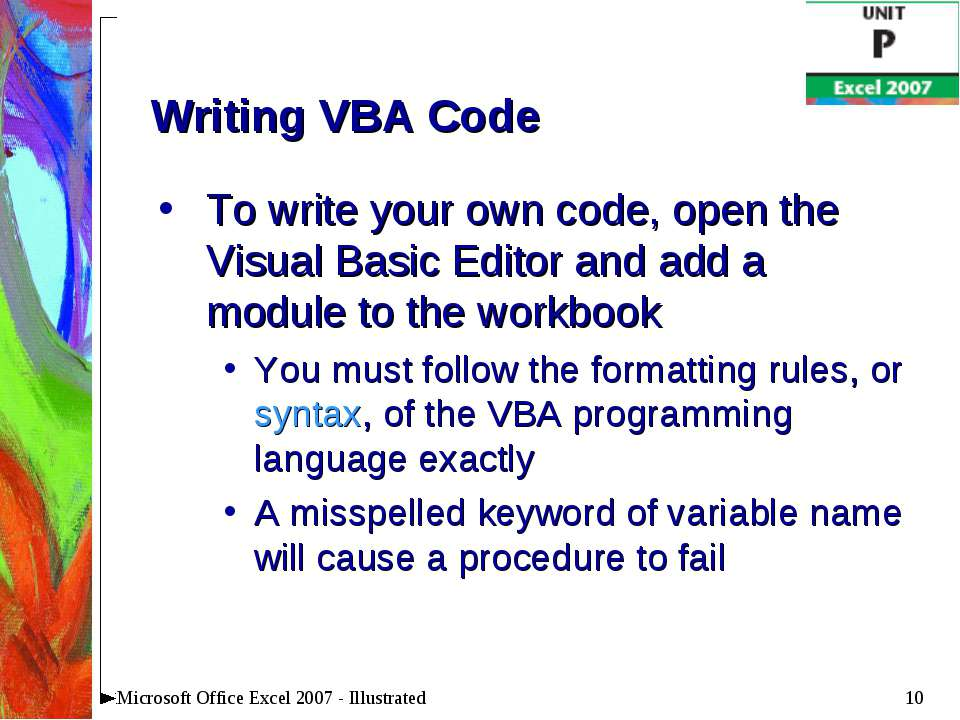* Microsoft Office Excel 2007 - Illustrated Writing VBA Code To write your ow...