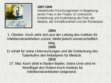 1904 1. Oktober: Koch zieht sich aus der Leitung des Instituts für Infektions...