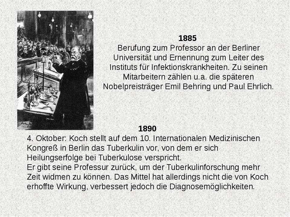 1885 Berufung zum Professor an der Berliner Universität und Ernennung zum Lei...