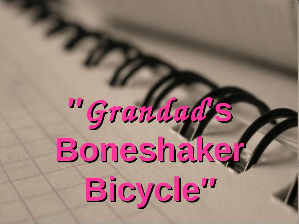 ″Grandad′s Boneshaker Bicycle″