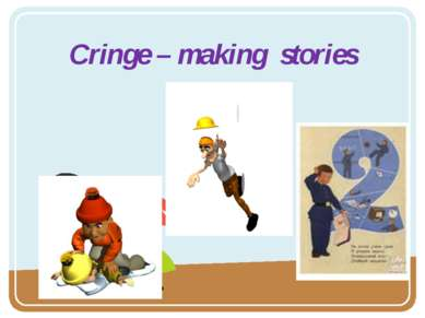 Cringe – making stories
