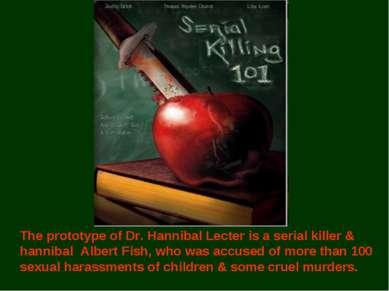 The prototype of Dr. Hannibal Lecter is a serial killer & hannibal Albert Fis...