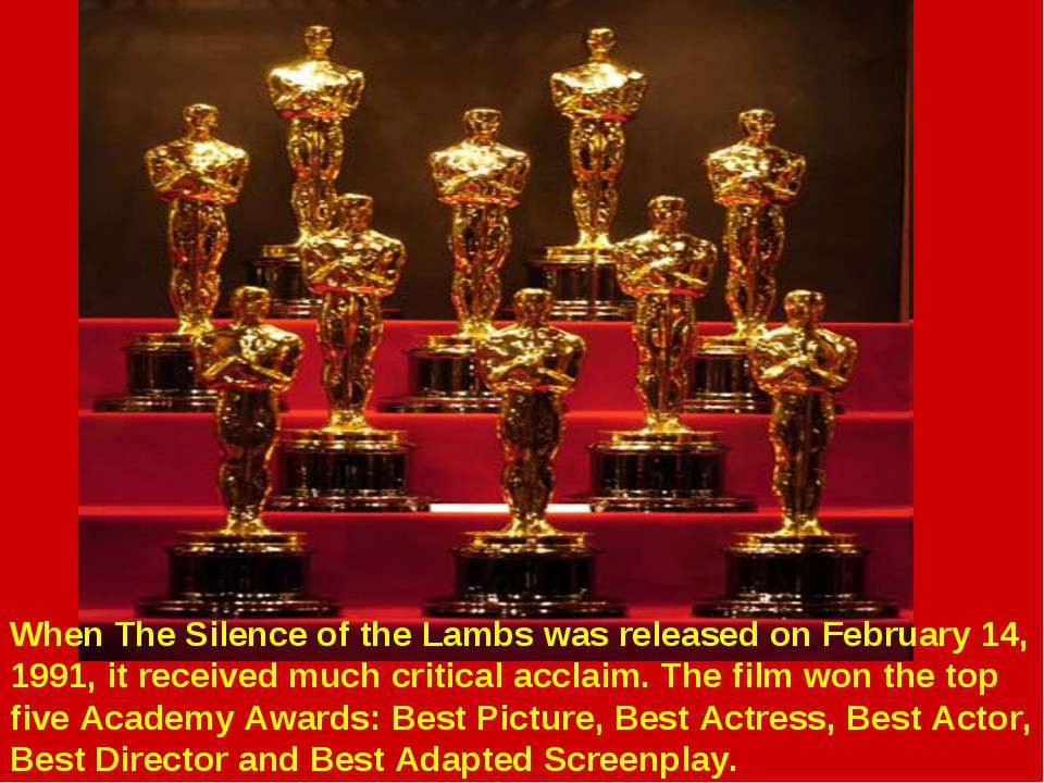 When The Silence of the Lambs was released on February 14, 1991, it received ...