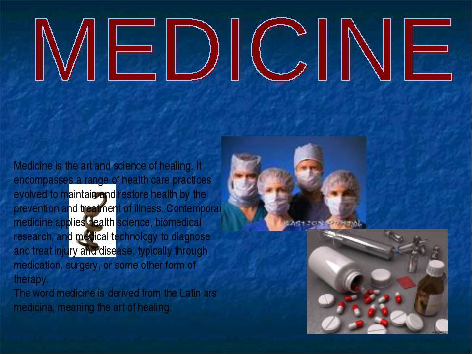 Medicine is the art and science of healing. It encompasses a range of health ...