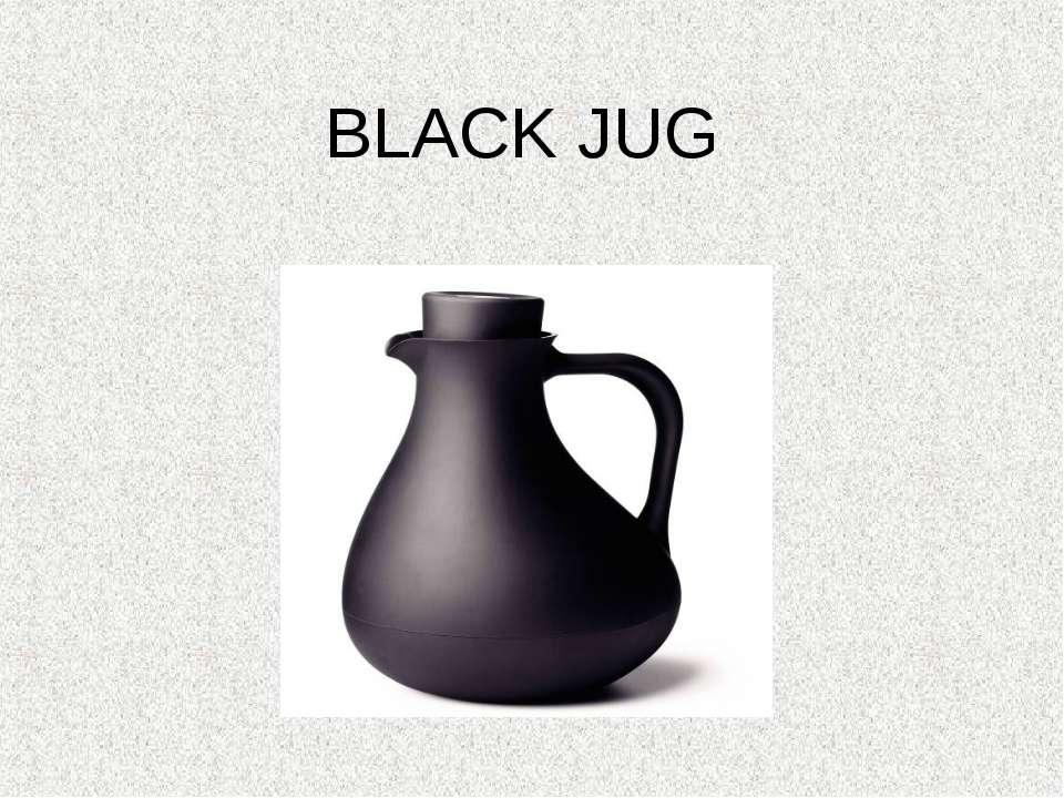 BLACK JUG