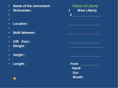 Name of the monument : Statue of Liberty Nicknames: 1 Miss Liberty 2_________...