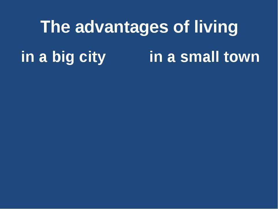 advantages and disadvantages of living in small community essay Read story essay: the advantages to living on a farm by drummerlauren (lauren) with 4,118 reads country, essay, farm why living on a farm is beneficial to ki.