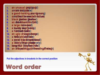 Put the adjectives in brackets in the correct position an unusual ring (gold)...