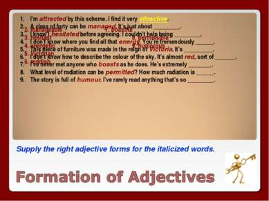 Supply the right adjective forms for the italicized words. 2. manageable 7. b...