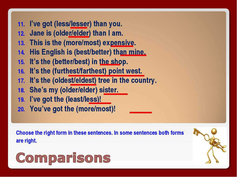 Choose the right form in these sentences. In some sentences both forms are ri...