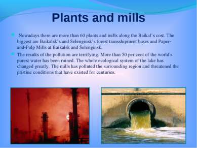 Plants and mills Nowadays there are more than 60 plants and mills along the B...
