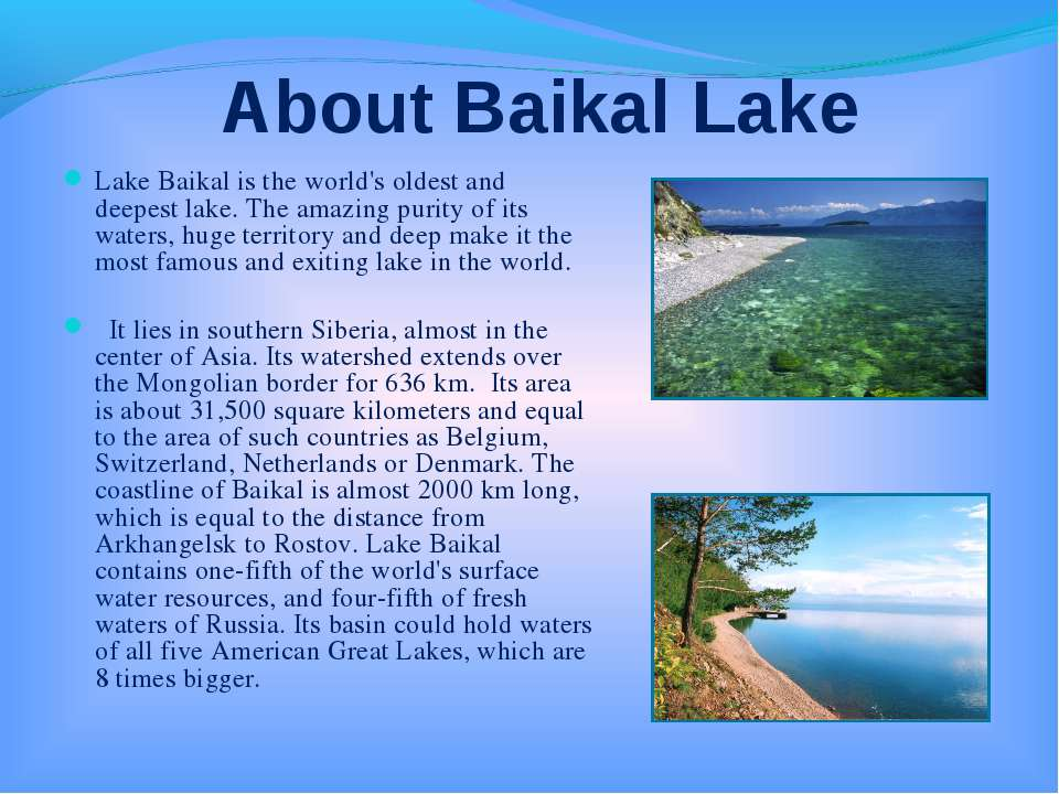About Baikal Lake Lake Baikal is the world's oldest and deepest lake. The ama...