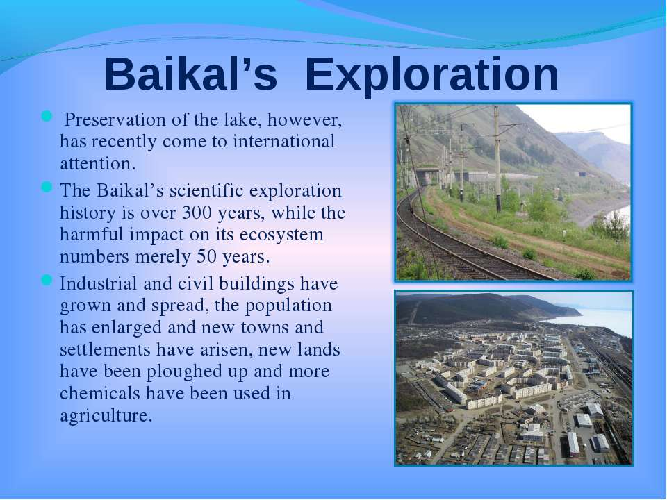 Baikal's Exploration Preservation of the lake, however, has recently come to ...