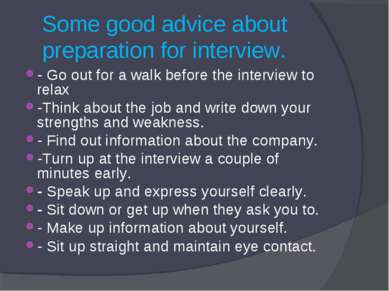 Some good advice about preparation for interview. - Go out for a walk before ...