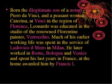Born the illegitimate son of a notary, Piero da Vinci, and a peasant woman, C...