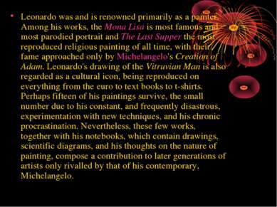 Leonardo was and is renowned primarily as a painter. Among his works, the Mon...