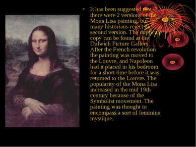 It has been suggested that there were 2 versions of the Mona Lisa painting, b...