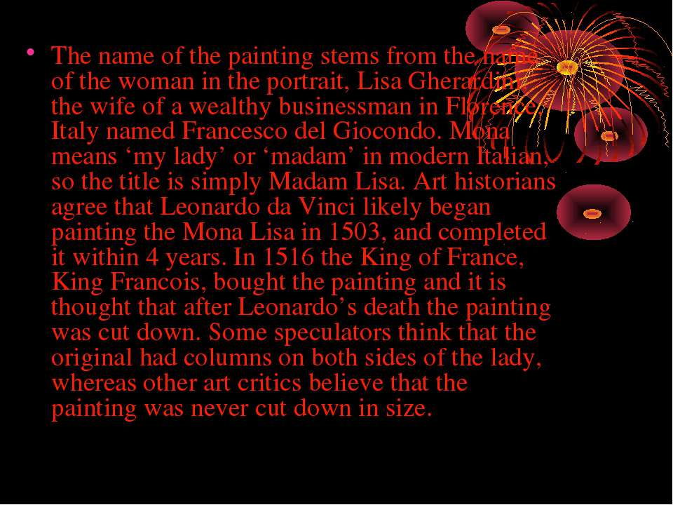The name of the painting stems from the name of the woman in the portrait, Li...
