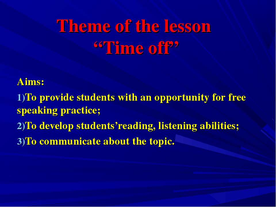"Theme of the lesson ""Time off"" Aims: To provide students with an opportunity ..."