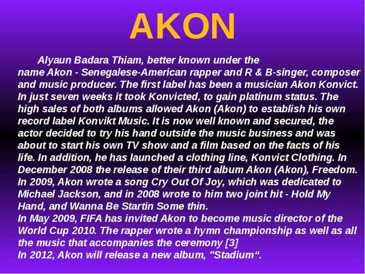 AKON AlyaunBadaraThiam, better knownunder the nameAkon-Senegalese-Ameri...