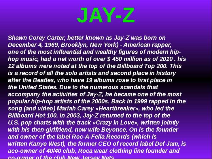JAY-Z Shawn Corey Carter, better known as Jay-Z was born on December 4, 1969,...