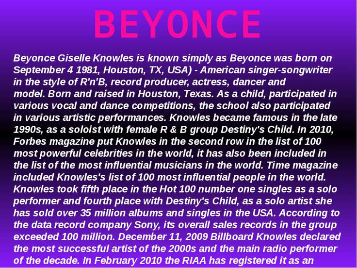 BEYONCE Beyonce Giselle Knowles is known simply as Beyonce was born on Septem...