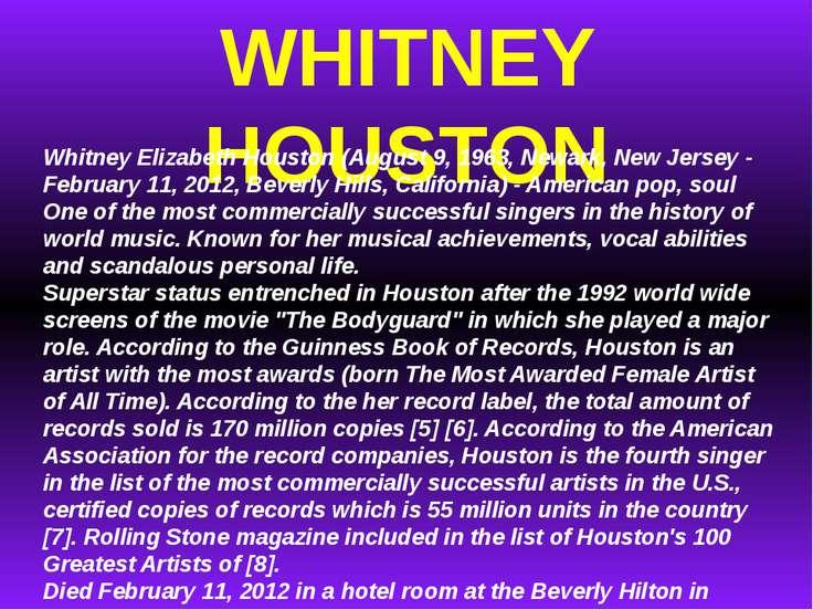 WHITNEY HOUSTON Whitney Elizabeth Houston (August 9, 1963, Newark, New Jersey...