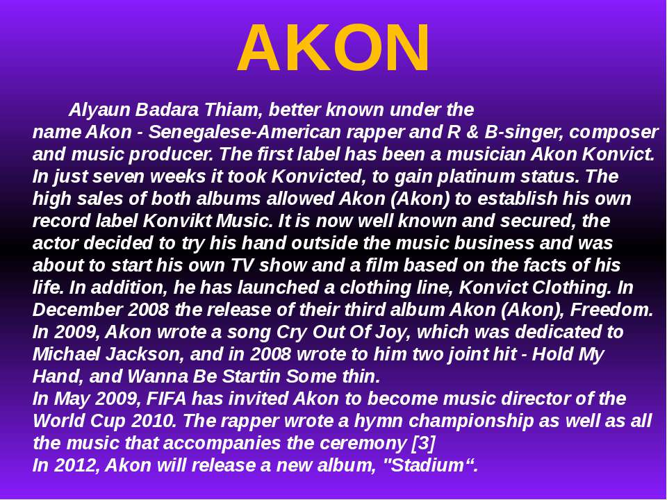 AKON Alyaun Badara Thiam, better known under the name Akon - Senegalese-Ameri...