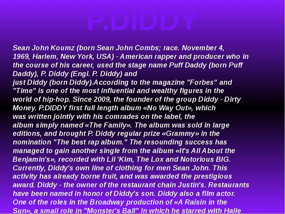 P.DIDDY Sean John Koumz (born Sean John Combs; race. November 4, 1969, Harlem...