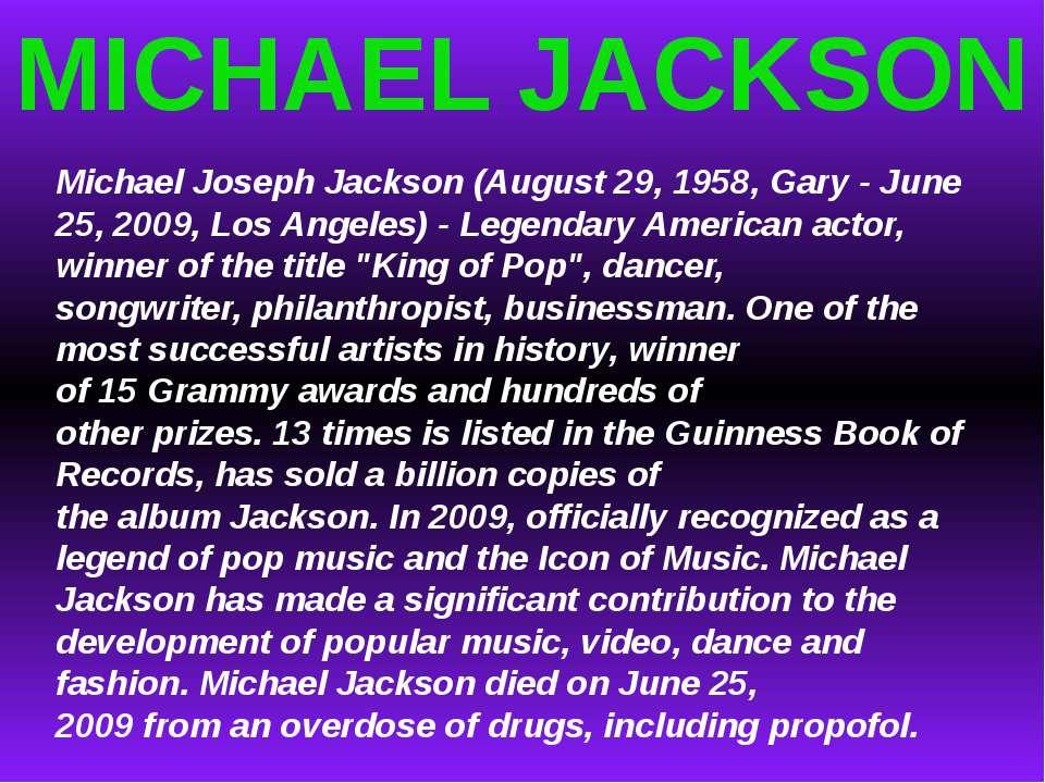 MICHAEL JACKSON Michael JosephJackson (August 29, 1958, Gary-June 25, 2009...