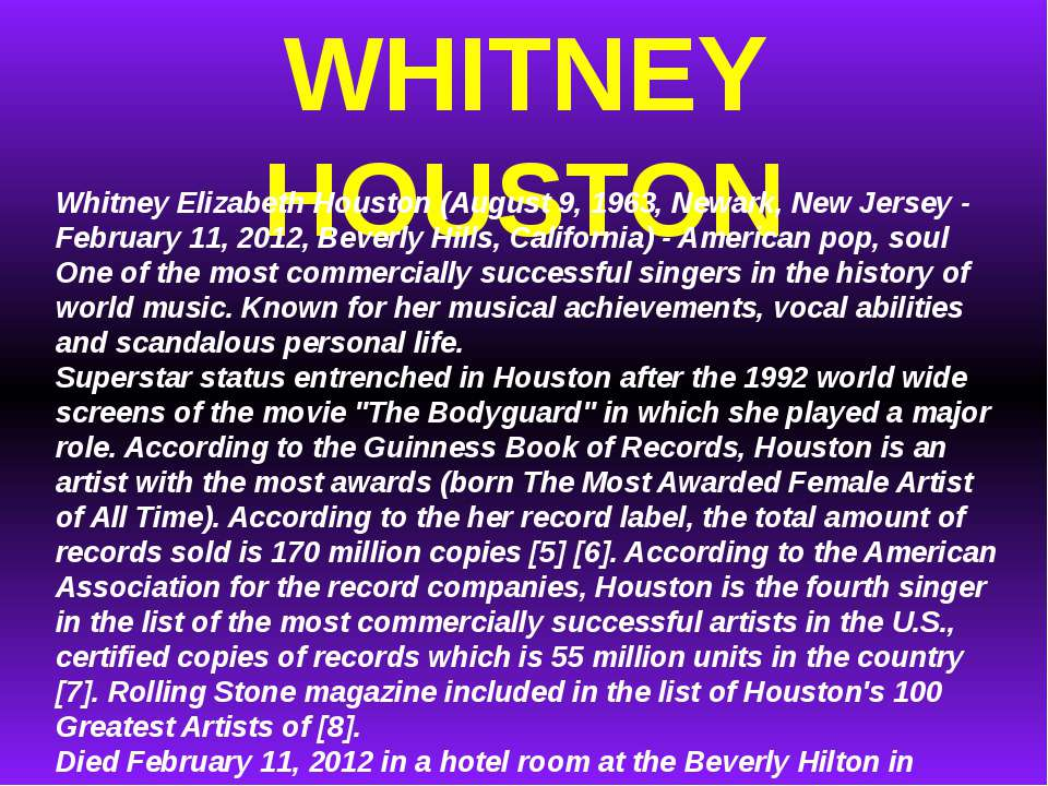 WHITNEY HOUSTON Whitney Elizabeth Houston (August 9, 1963, Newark, New Jersey...