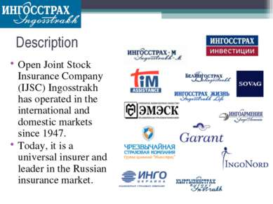 Description Open Joint Stock Insurance Company (IJSC) Ingosstrakh has operate...