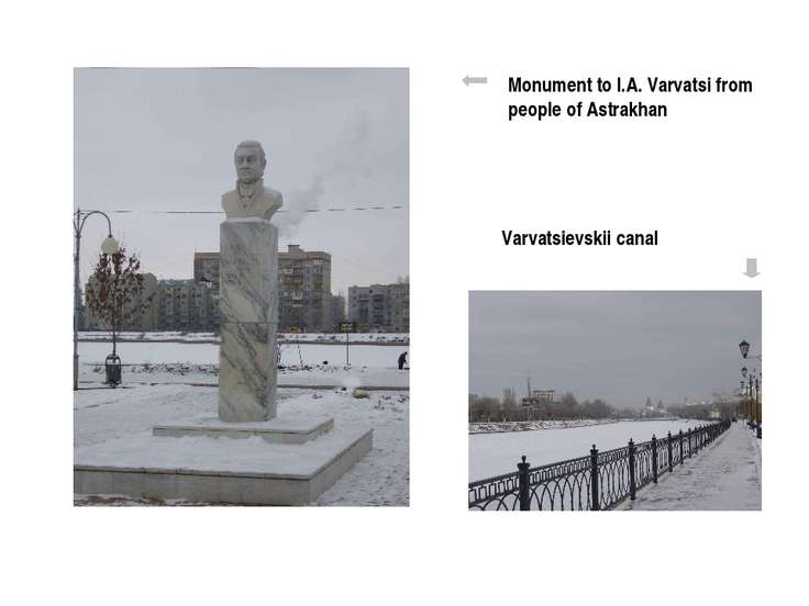 Monument to I.A. Varvatsi from people of Astrakhan Varvatsievskii canal