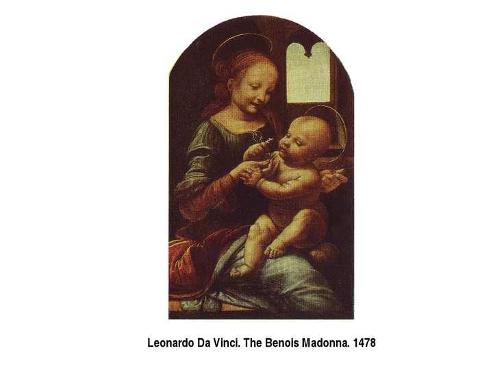 Leonardo Da Vinci. The Benois Madonna. 1478