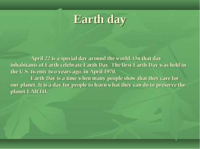 Earth day April 22 is a special day around the world. On that day inhabitants...