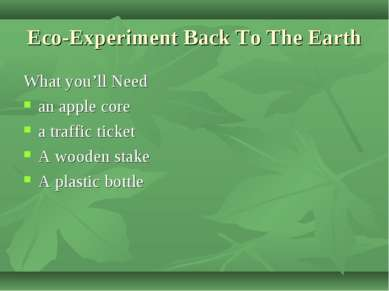 Eco-Experiment Back To The Earth What you'll Need an apple core a traffic tic...