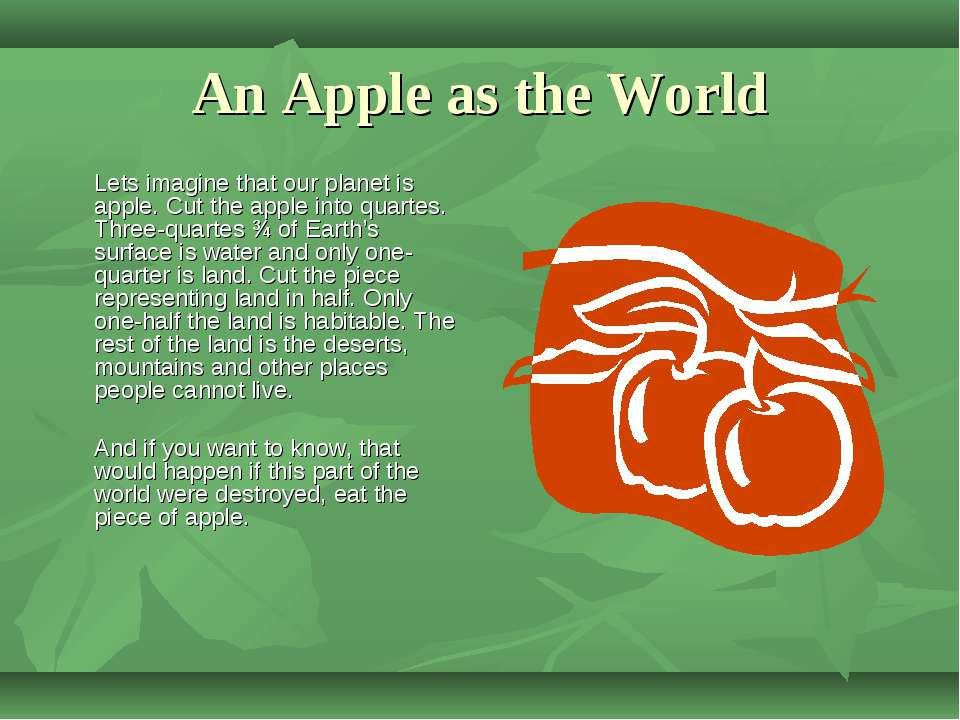 An Apple as the World Lets imagine that our planet is apple. Cut the apple in...