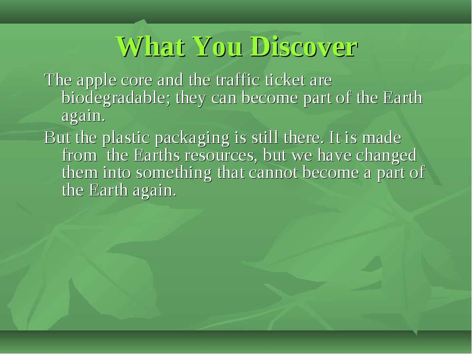 What You Discover The apple core and the traffic ticket are biodegradable; th...